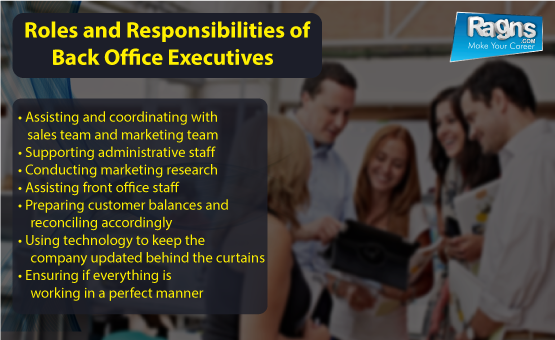 Roles and responsibilities of back office executives : job description and salary